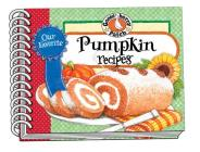 Our Favorite Pumpkin Recipes (Our Favorite Recipes Collection) Cover Image