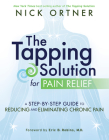 The Tapping Solution for Pain Relief: A Step-by-Step Guide to Reducing and Eliminating Chronic Pain Cover Image