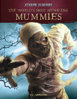 The World's Most Menacing Mummies Cover Image