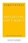 Forgiveness: Reflecting God's Mercy Cover Image