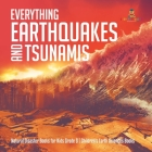 Everything Earthquakes and Tsunamis - Natural Disaster Books for Kids Grade 5 - Children's Earth Sciences Books Cover Image