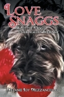 Love Snaggs - A Little Dog's Courageous Journey Cover Image