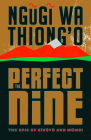 The Perfect Nine: The Epic of Gĩkũyũ And Mũmbi Cover Image