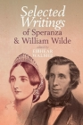 Selected Writings of Speranza and William Wilde Cover Image