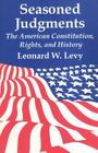 Seasoned Judgments: American Constitution, Rights and History Cover Image