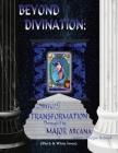 Beyond Divination: : Spiritual Transformation through the Major Arcana Cover Image