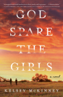 God Spare the Girls: A Novel Cover Image