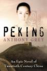 Peking: An Epic Novel of Twentieth-Century China Cover Image