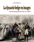 La dynastie belge en images (2e édition): Anciennes gravures du XIXe siècle Cover Image