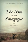 The Nun in the Synagogue: Judeocentric Catholicism in Israel Cover Image