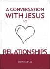 A Conversation with Jesus... on Relationships Cover Image
