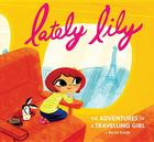 Lately Lily: The Adventures of a Travelling Girl Cover Image
