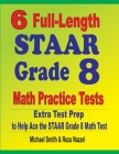 6 Full-Length STAAR Grade 8 Math Practice Tests: Extra Test Prep to Help Ace the STAAR Math Test Cover Image
