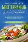 The Complete Mediterranean Diet Cookbook: 143 Easy and Delicious Kitchen-Tested Recipes for Eating Well Every Day and Boost Your Immunity System Cover Image