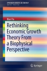 Rethinking Economic Growth Theory from a Biophysical Perspective Cover Image