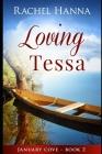 Loving Tessa: January Cove Book 2 Cover Image