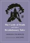 The Castle of Truth and Other Revolutionary Tales (Oddly Modern Fairy Tales #23) Cover Image