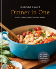 Dinner in One: Exceptional & Easy One-Pan Meals Cover Image