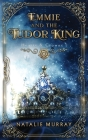 Emmie and the Tudor King Cover Image