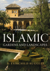 Islamic Gardens and Landscapes (Penn Studies in Landscape Architecture) Cover Image