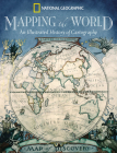 Mapping the World: An Illustrated History of Cartography Cover Image