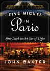 Five Nights in Paris: After Dark in the City of Light Cover Image
