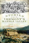 Stories from Vermont's Marble Valley Cover Image