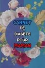 Carnet de diabète pour maman: suivi de diabète sur 2 ans - 1 page par semaine (Carnet Suivi Diabete) Cover Image