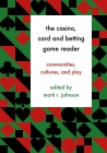 The Casino, Card and Betting Game Reader: Communities, Cultures and Play Cover Image