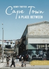 Cape Town: A Place Between Cover Image