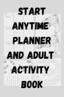 Start Anytime Planner and Adult Activity Book Cover Image