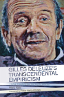 Gilles Deleuze's Transcendental Empiricism: From Tradition to Difference (Plateaus - New Directions in Deleuze Studies) Cover Image