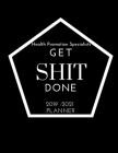 Health Promotion Specialists Get SHIT Done 2019 - 2021 Planner: 2 - 3 Year Organizer for Professionals: Family, Academic, Teacher, School, Student, Of Cover Image