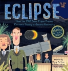 Eclipse: How the 1919 Solar Eclipse Proved Einstein's Theory of General Relativity Cover Image