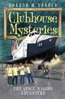 The Space Mission Adventure (Clubhouse Mysteries #4) Cover Image