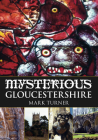 Mysterious Gloucestershire Cover Image