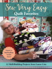 Sew Very Easy Quilt Favorites: 12 Skill-Building Projects from Laura Coia Cover Image