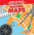 Making Maps (Where on Earth? Mapping Parts of the World) Cover Image