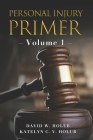 Personal Injury Primer: Volume 1 Cover Image