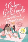 A Cuban Girl's Guide to Tea and Tomorrow Cover Image
