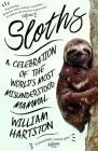 Sloths: A Celebration of the World's Most Misunderstood Mammal Cover Image