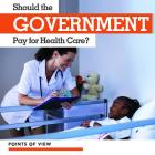Should the Government Pay for Health Care? (Points of View) Cover Image