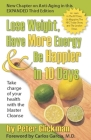 Lose Weight, Have More Energy & Be Happier in 10 Days: Take Charge of Your Health with the Master Cleanse Cover Image