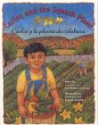 Carlos And The Squash Plant/Carlos y la Planta de Calabaza Cover Image