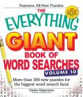 The Everything Giant Book of Word Searches, Volume 10: More Than 300 New Puzzles for the Biggest Word Search Fans! (Everything®) Cover Image