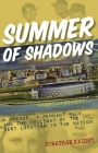 Summer of Shadows: A Murder, a Pennant Race, and the Twilight of the Best Location in the Nation Cover Image
