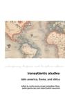 Transatlantic Studies: Latin America, Iberia, and Africa (Contemporary Hispanic and Lusophone Cultures Lup) Cover Image