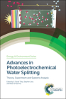 Advances in Photoelectrochemical Water Splitting: Theory, Experiment and Systems Analysis Cover Image