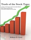 Truth of the Stock Tape: A Study of the Stock and Commodity Markets for Successful Trading and Investing Cover Image