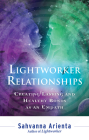 Lightworker Relationships: Creating Lasting and Healthy Bonds as an Empath Cover Image